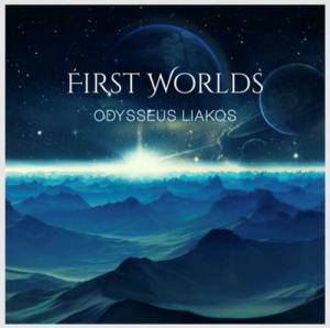 ΟΔΥΣΣΕΑΣ ΛΙΑΚΟΣ - FIRST WORLDS || Κινηματογραφικές συνθέσεις από έναν 20χρονο